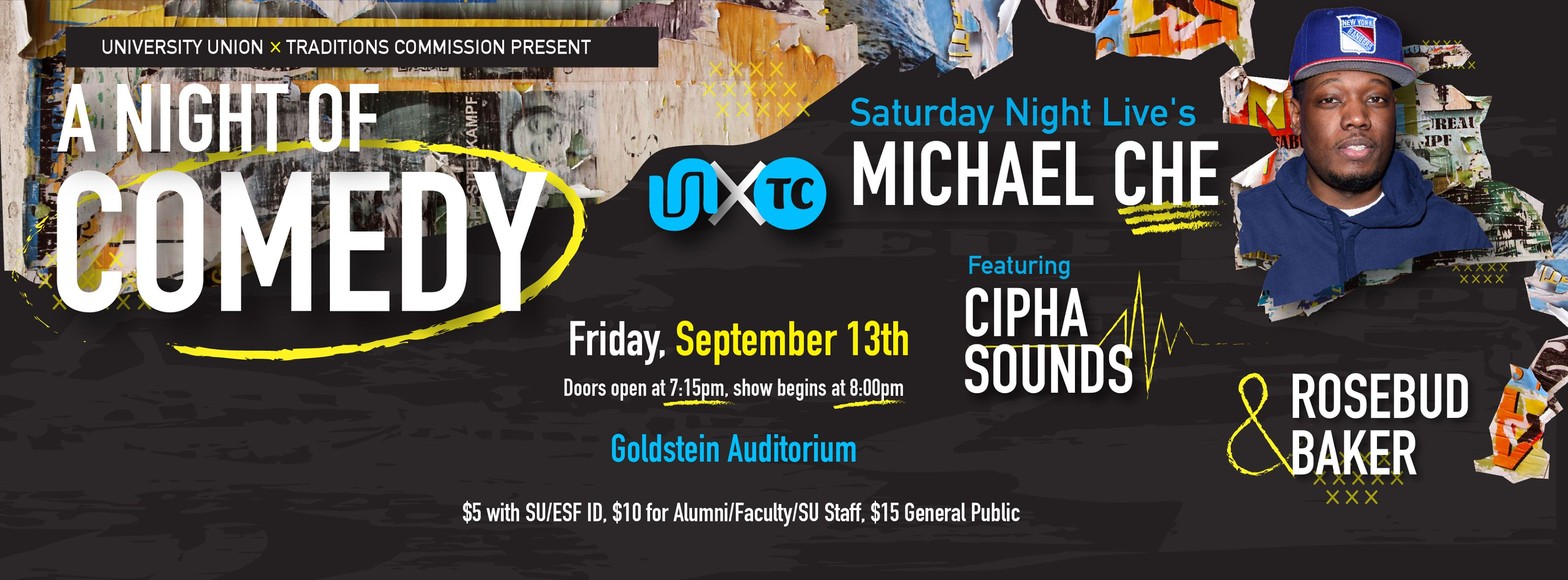 Syracuse University Union presents Michael Che Michael Che with Cipha Sounds and Rosebud Baker